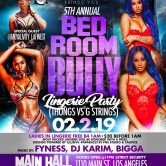 "5th ANNUAL BEDROOM BULLY ""Lingerie Party"""