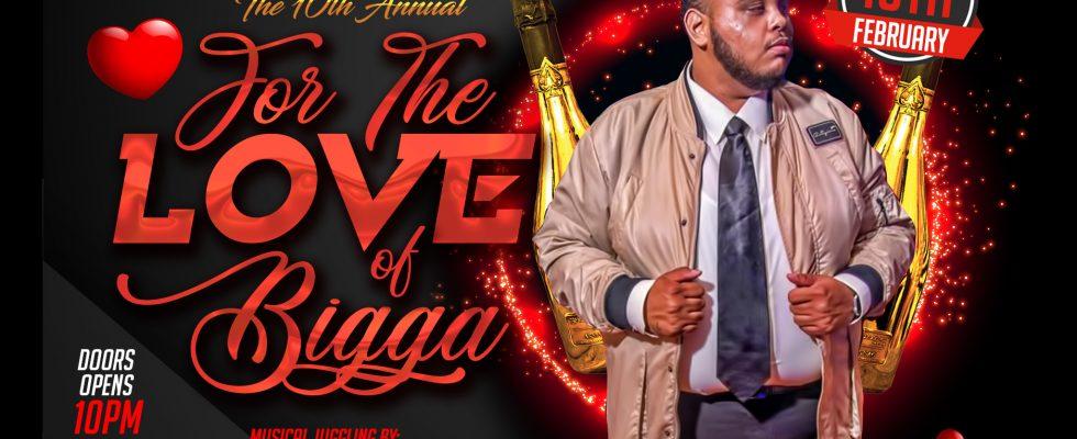 "10TH ANNUAL ""FOR THE LOVE OF BIGGA"""