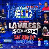 "LAWLESS SOUND CLASH ""BATTLEFIELD BELIZE"""