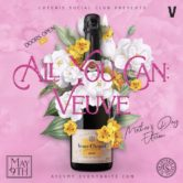 ALL YOU CAN: VEUVE MOTHER'S DAY EDITION